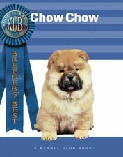 Chow Chow Breeders' Best:  A Kennel Club Book