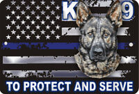 K-9 LAW ENFORCEMENT Thin Blue Line USA flag Sign 8 x 12 Protect & Serve