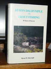 Byron Dalrymple On Trout Fishing: 50 Years of Success Fly Fishing Rivers Streams