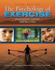 The Psychology of Exercise : Integrating Theory and Practice by Kathleen A....