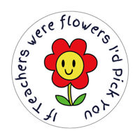 If Teachers Were Flowers Round Stickers Label For Gifts