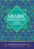 Arabic Morphology for beginners by Shaykh Mufti Saiful Islam