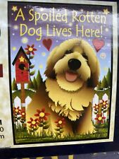 """Spoiled Rotten Dog Lives Here� Garden Flag -Nib"