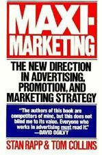 Maxi-marketing: The New Direction in Advertising, Promotion, and Marketing Strat