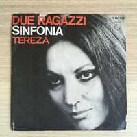 "Tereza Kesovija _ Due Ragazzi / Sinfonia _ Vinile 45giri 7"" _ 1969 Philips"
