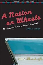 A Nation on Wheels : The Automobile Culture in America Since 1945 (Wadsworth