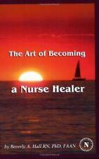 The Art Of Becoming A Nurse Healer