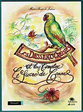 Les Desserts Créoles et leur complice, le Sucre de Canne, Jaham, Recettes Beghin