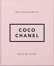 Little Book of Coco Chanel : Her Life, Work and Style, Hardcover by Orange Hi...