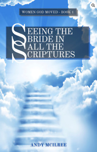 The Bride in all the Scriptures Women God Moved book1 PB 9781789102093