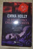 EMMA HOLLY - IL PROFUMO DELL'OSCURITA - ED: EREDITORE - ANNO:2011 PRIMA ED (PS)