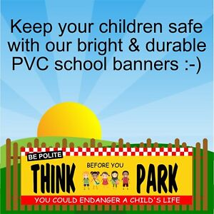 Think before you park Bright school road safety banner 9398 safer schools