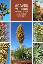 Agaves, Yucca, and Their Kin: Seven Genera of the Southwest (Grover E. Murray St