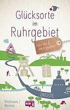 Glücksorte im Ruhrgebiet: Fahr hin und werd glückli... | Buch | Zustand sehr gut