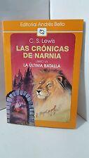 LAS CRONICAS DE NARNIA LIBRO 7 LA ULTIMA BATALLA C S LEWIS SPANISH ESPANOL