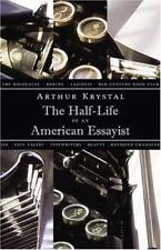 NEW The Half-Life of an American Essayist by Arthur Krystal