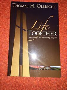 Thomas H. Olbricht Life Together Love And Fellowship In 1 John PB