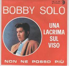 """BOBBY SOLO UNA LACRIMA SUL VISO / NON NE POSSO PIU' 7"""" 45 GIRI"""