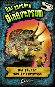 Das geheime Dinoversum 02. Die Flucht des Triceratops - Rex Stone