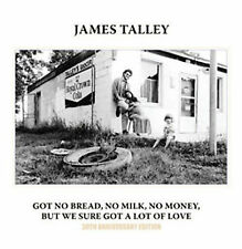 Got No Bread, No Milk, No Money, But We Sure Got A Lot of Love by James Talley (