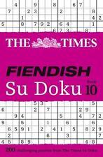 The Times Fiendish Su Doku Book 10: 200 Challenging Su Doku Puzzles (Paperback o