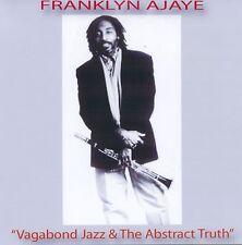 FRANKLYN AJAYE - VAGABOND JAZZ/ABSTRACT TRUTH 2 CD SET