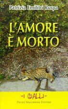 400749869565 L'AMORE È MORTO - PATRIZIA EMILITRI RUSPA - PIETRO MACCHIONE (3309$