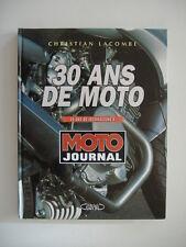 """30 ANS DE MOTO """"30 ans de journalisme à MOTO JOURNAL"""""""