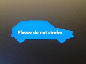 Do Not Stroke Sticker - Mk1 Golf GTI - LARGE 162x59mm