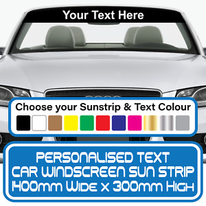 Personalised Car van Sun Strip vinyl visor decal Graphic Sunstrip Many Colours