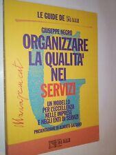 9) ORGANIZZARE LA QUALITA NEI SERVIZI ( Libro - Giuseppe Negro ) Guide 24 Ore
