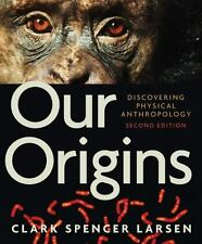 Our Origins: Discovering Physical Anthropology 2nd edition Clark Spencer Larsen