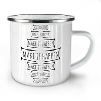 Make It Happen Slogan NEW Enamel Tea Mug 10 oz | Wellcoda