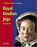 Royal Doulton Jugs : A Charlton Standard Catalogue by Dale, Jean