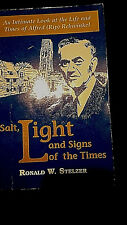 SALT, LIGHT AND THE SIGNS OF TIMES by Ronald W. Stelzer - Signed