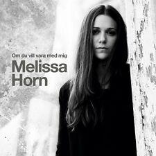 CD Melissa Horn, Om Du Vill Vara Med Mig, schwedisch, 2013, Neu