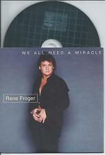 RENE FROGER - We all need a miracle CD SINGLE 2TR CARDSLEEVE 2000 RARE!!