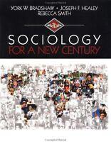 Sociology for a New Century by York W. Bradshaw, Joseph F. Healey, Rebecca (Beck