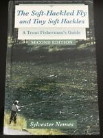 The Soft-Hackled Fly: and Tiny Soft Hackles: A Trout Fisherman's Guide