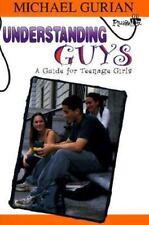 Understanding Guys: A Guide for Teenage Girlsá