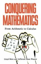 Conquering Mathematics : From Arithmetic to Calculus by Lloyd Motz