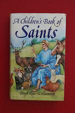 A CHILDREN'S BOOK OF SAINTS Hugh Ross Williamson - Sheila Connelly (HC/DJ, 1985)