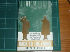 BACK TO THE FRONT - STEPHEN O'SHEA 1997 H/BACK (1st world war)..