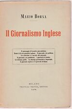 Mario Borsa  Il giornalismo inglese  Milano Fratelli Treves 1910  B3104