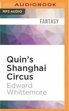 Quin's Shanghai Circus by Edward Whittemore (2016, MP3 CD, Unabridged)