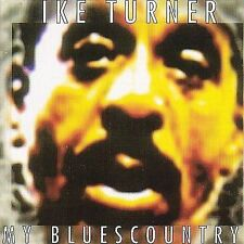 """My BluesCountry"" by Ike Turner (CD 12 Tracks, Mystic Records 1996)"