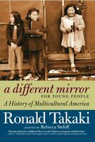 Different Mirror for Young People : A History of Multicultural America, Paper...