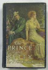 P.G. Wodehouse The Prince and Betty 1st American Edition 1912 Hardcover W.J Watt