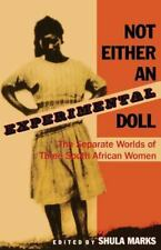 Not Either an Experimental Doll: The Separate Worlds of Three South African Wome