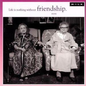 M.I.L.K Greeting Card - Life is Nothing without Friendship